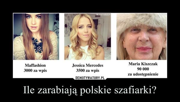 Ile zarabiają polskie szafiarki? –