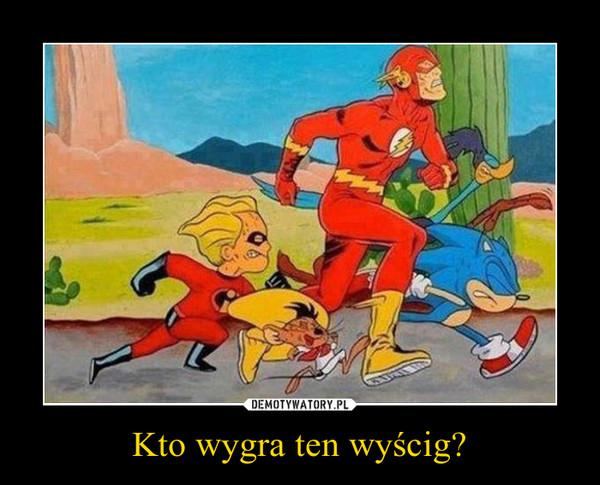 Kto wygra ten wyścig? –