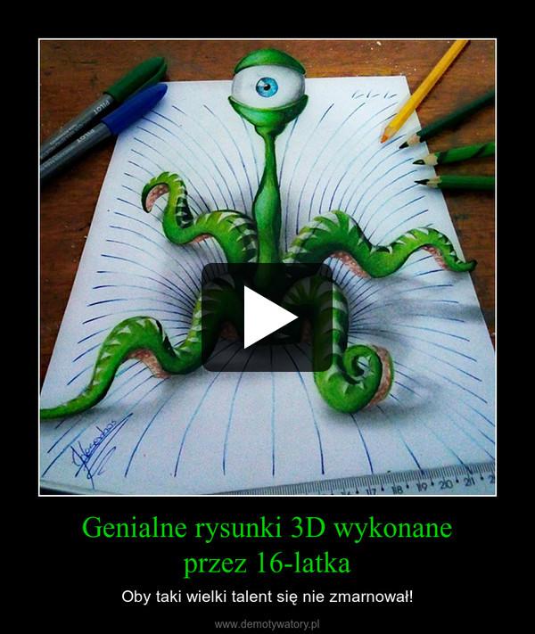 Genialne rysunki 3D wykonaneprzez 16-latka – Oby taki wielki talent się nie zmarnował!