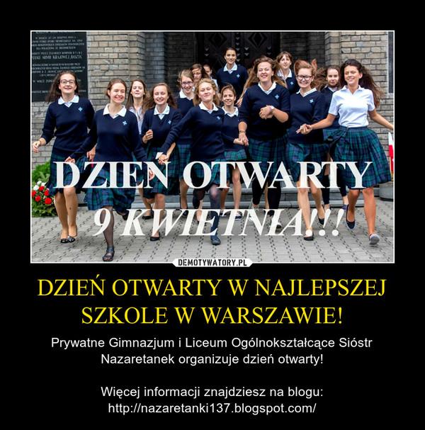 DZIEŃ OTWARTY W NAJLEPSZEJ SZKOLE W WARSZAWIE! – Prywatne Gimnazjum i Liceum Ogólnokształcące Sióstr Nazaretanek organizuje dzień otwarty!Więcej informacji znajdziesz na blogu:http://nazaretanki137.blogspot.com/