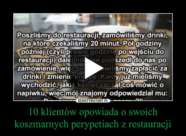 10 klientów opowiada o swoich koszmarnych perypetiach z restauracji –