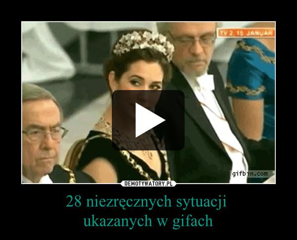 28 niezręcznych sytuacji ukazanych w gifach –