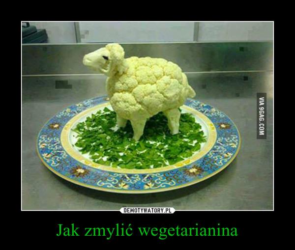 Jak zmylić wegetarianina –