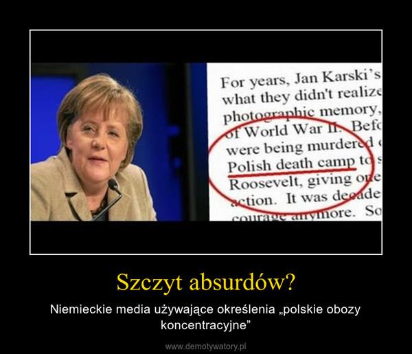 """Szczyt absurdów? – Niemieckie media używające określenia """"polskie obozy koncentracyjne"""""""
