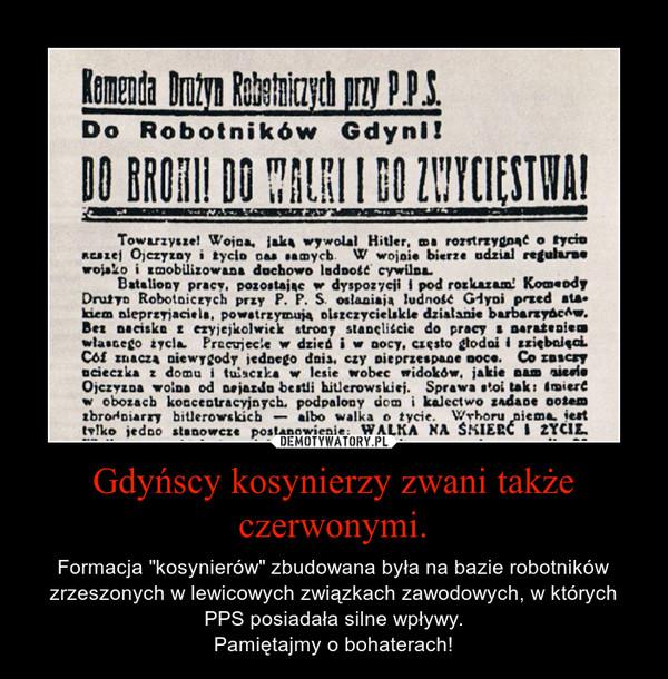 """Gdyńscy kosynierzy zwani także czerwonymi. – Formacja """"kosynierów"""" zbudowana była na bazie robotników zrzeszonych w lewicowych związkach zawodowych, w których PPS posiadała silne wpływy.Pamiętajmy o bohaterach!"""