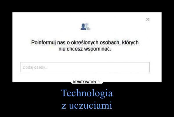 Technologiaz uczuciami –
