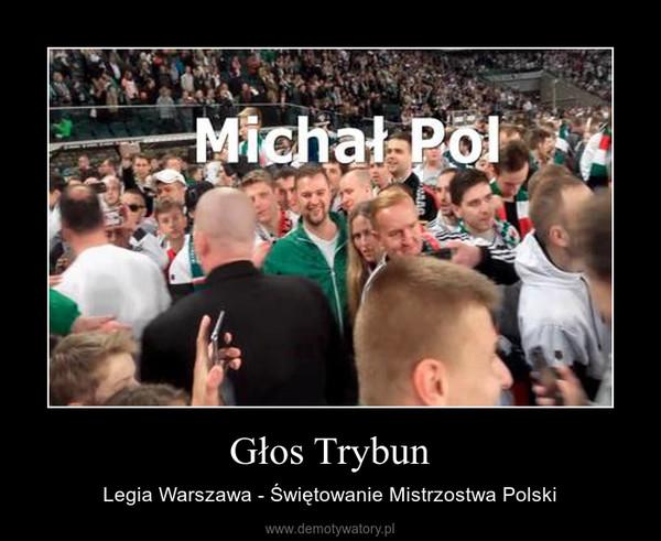 Głos Trybun – Legia Warszawa - Świętowanie Mistrzostwa Polski