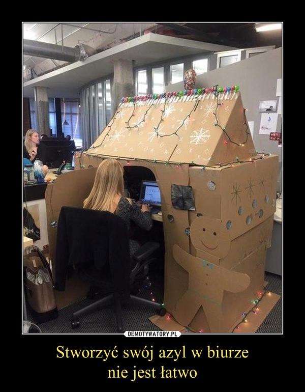 Stworzyć swój azyl w biurzenie jest łatwo –