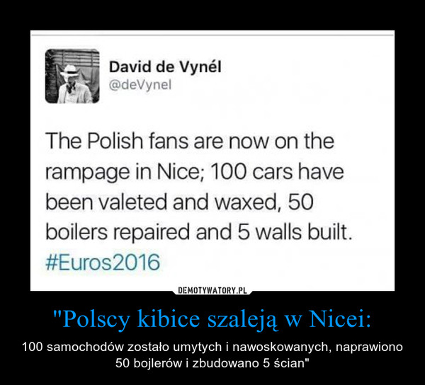 """""""Polscy kibice szaleją w Nicei: – 100 samochodów zostało umytych i nawoskowanych, naprawiono 50 bojlerów i zbudowano 5 ścian"""""""