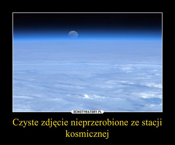 Czyste zdjęcie nieprzerobione ze stacji kosmicznej –
