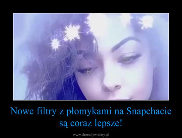 Nowe filtry z płomykami na Snapchacie są coraz lepsze! –