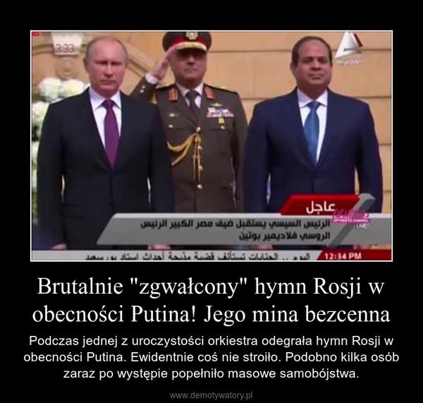 """Brutalnie """"zgwałcony"""" hymn Rosji w obecności Putina! Jego mina bezcenna – Podczas jednej z uroczystości orkiestra odegrała hymn Rosji w obecności Putina. Ewidentnie coś nie stroiło. Podobno kilka osób zaraz po występie popełniło masowe samobójstwa."""