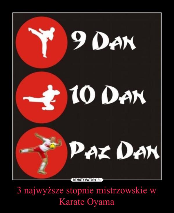 3 najwyższe stopnie mistrzowskie w Karate Oyama –