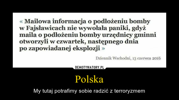 Polska – My tutaj potrafimy sobie radzić z terroryzmem