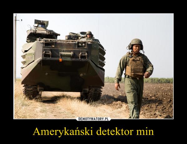Amerykański detektor min –