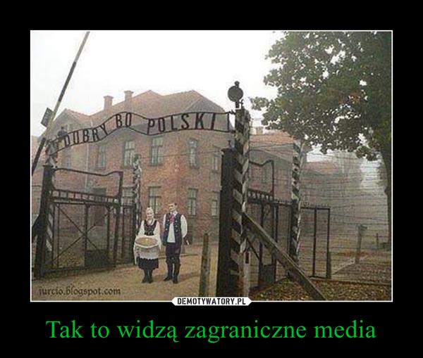 Tak to widzą zagraniczne media –