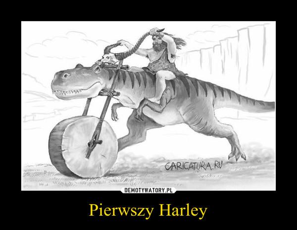 Pierwszy Harley –
