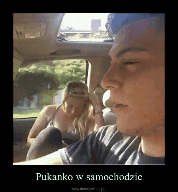 Pukanko w samochodzie –