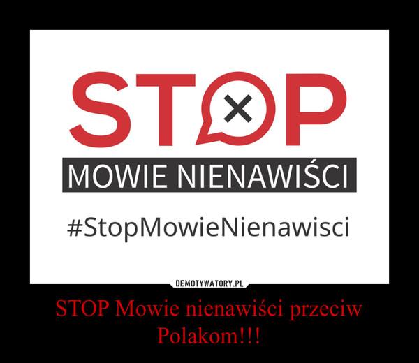 STOP Mowie nienawiści przeciw Polakom!!! –