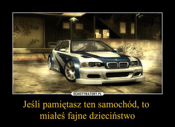 Jeśli pamiętasz ten samochód, to miałeś fajne dzieciństwo –