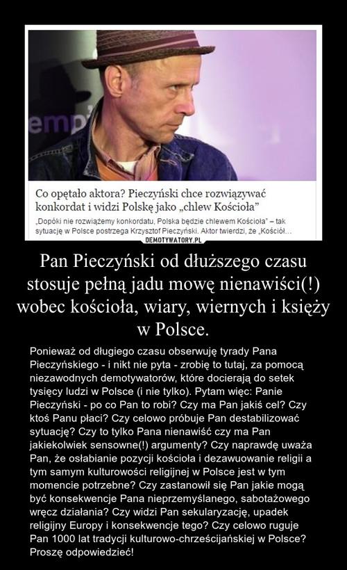 Pan Pieczyński od dłuższego czasu stosuje pełną jadu mowę nienawiści(!) wobec kościoła, wiary, wiernych i księży w Polsce.