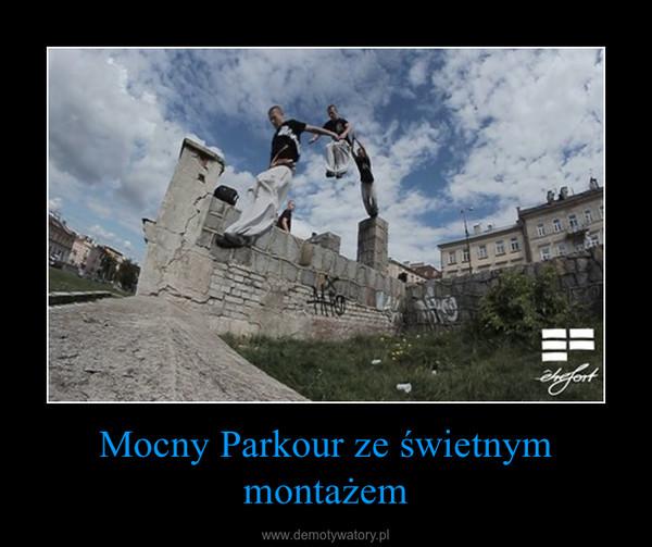 Mocny Parkour ze świetnym montażem –