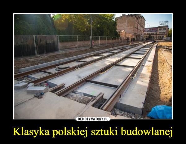 Klasyka polskiej sztuki budowlanej –