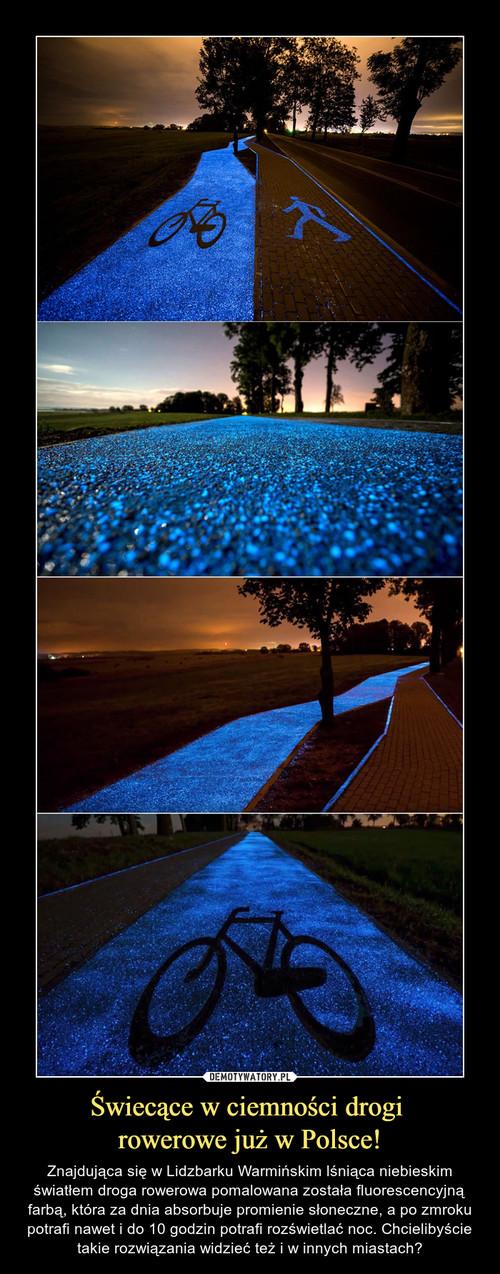 Świecące w ciemności drogi  rowerowe już w Polsce!