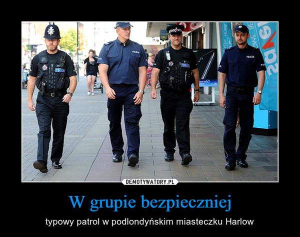 W grupie bezpieczniej – typowy patrol w podlondyńskim miasteczku Harlow