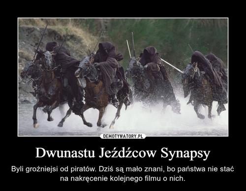 Dwunastu Jeźdźcow Synapsy