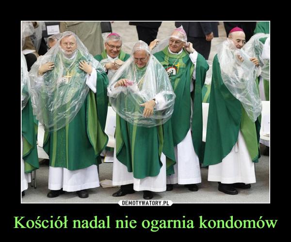 Kościół nadal nie ogarnia kondomów –