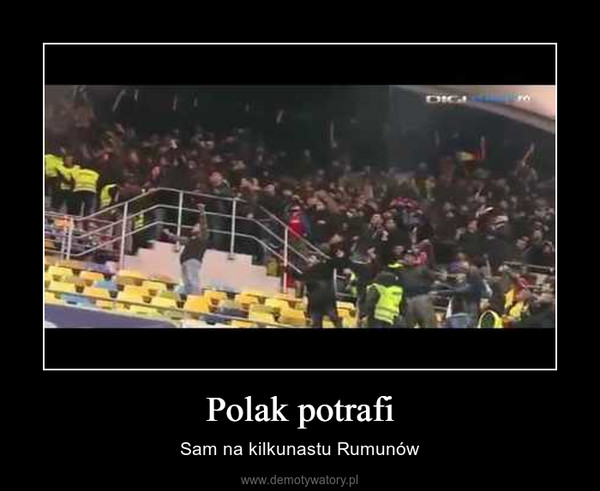 Polak potrafi – Sam na kilkunastu Rumunów