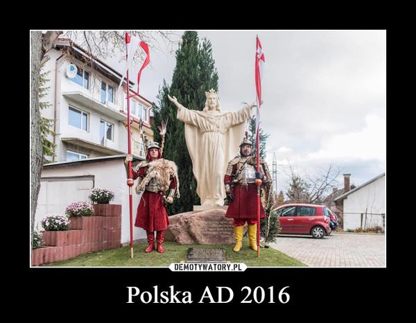 Polska AD 2016 –