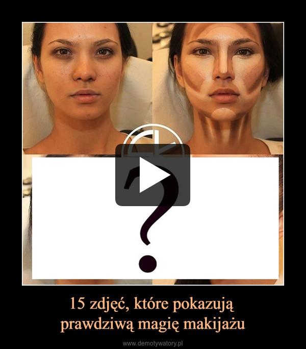 15 zdjęć, które pokazują prawdziwą magię makijażu –