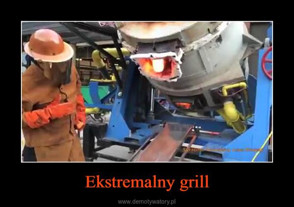 Ekstremalny grill –