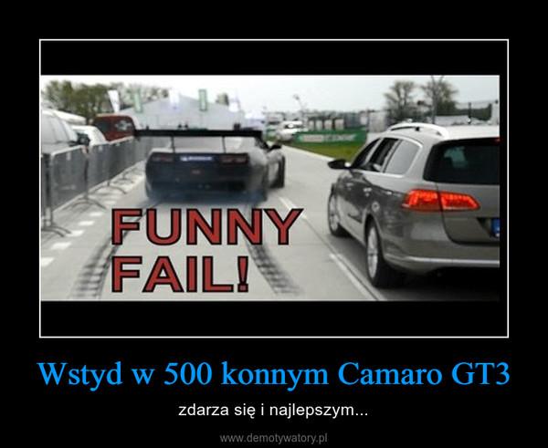Wstyd w 500 konnym Camaro GT3 – zdarza się i najlepszym...
