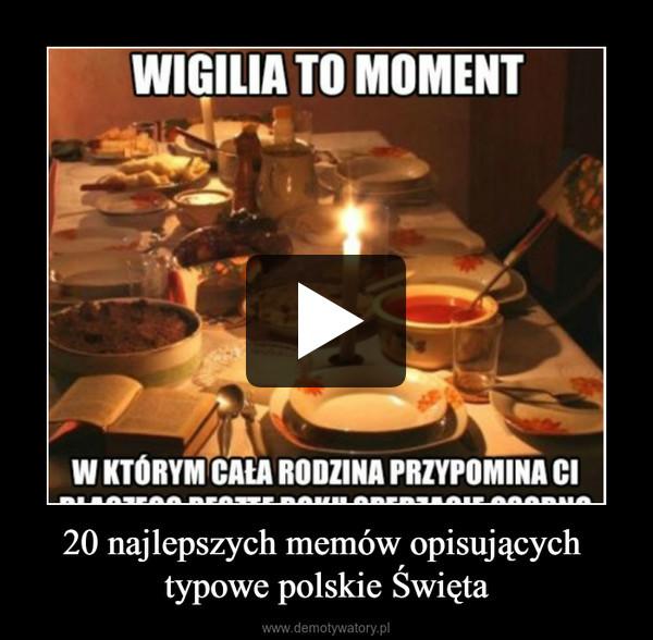 20 najlepszych memów opisujących typowe polskie Święta –