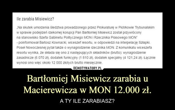 Bartłomiej Misiewicz zarabia u Macierewicza w MON 12.000 zł. – A TY ILE ZARABIASZ?