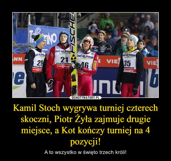 Kamil Stoch wygrywa turniej czterech skoczni, Piotr Żyła zajmuje drugie miejsce, a Kot kończy turniej na 4 pozycji! – A to wszystko w święto trzech króli!