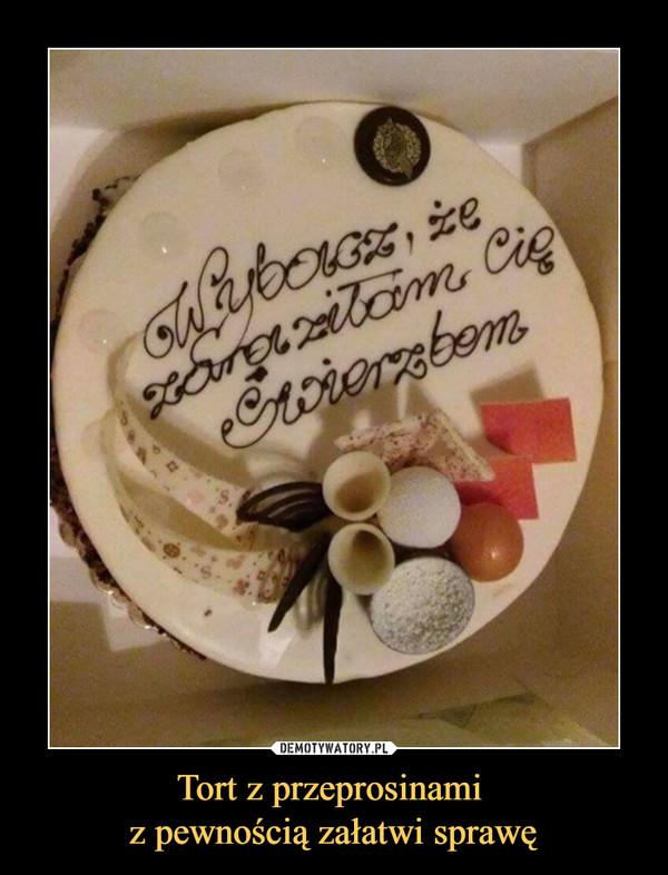 Tort z przeprosinami z pewnością załatwi sprawę –  wybacz  że zaraziłam cię świerzbem
