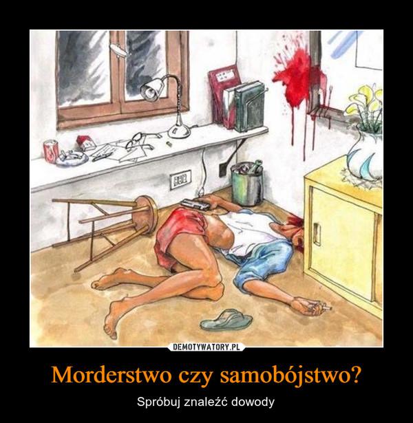 Morderstwo czy samobójstwo? – Spróbuj znaleźć dowody