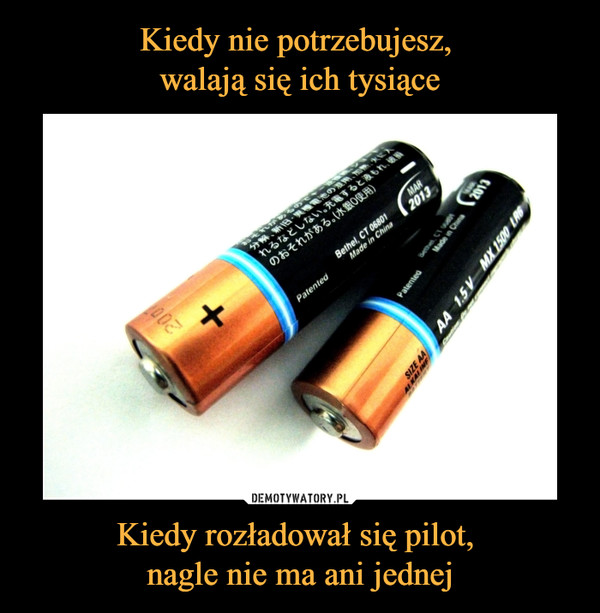 Kiedy rozładował się pilot, nagle nie ma ani jednej –
