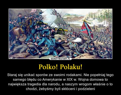 Polko! Polaku!