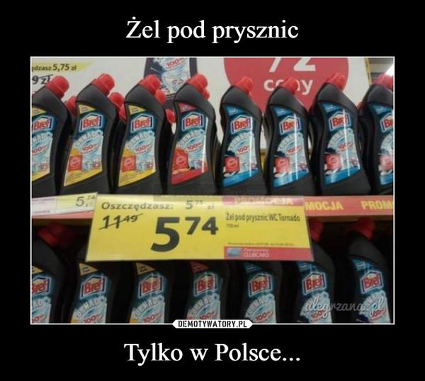 Tylko w Polsce... –