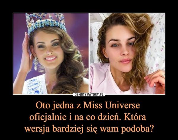 Oto jedna z Miss Universe oficjalnie i na co dzień. Która wersja bardziej się wam podoba? –