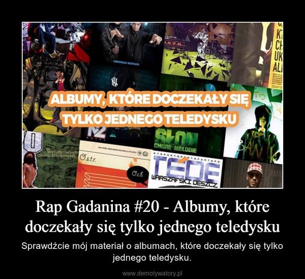 Rap Gadanina #20 - Albumy, które doczekały się tylko jednego teledysku – Sprawdźcie mój materiał o albumach, które doczekały się tylko jednego teledysku.