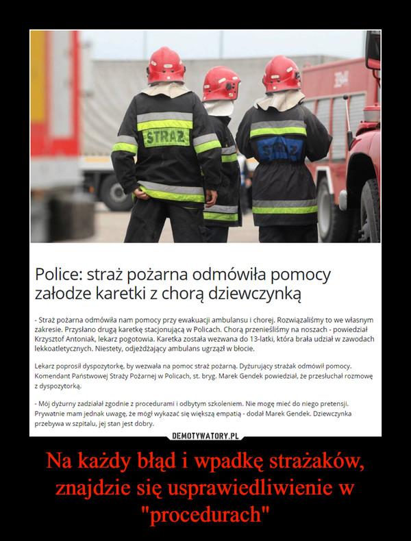 """Na każdy błąd i wpadkę strażaków, znajdzie się usprawiedliwienie w """"procedurach"""" –"""