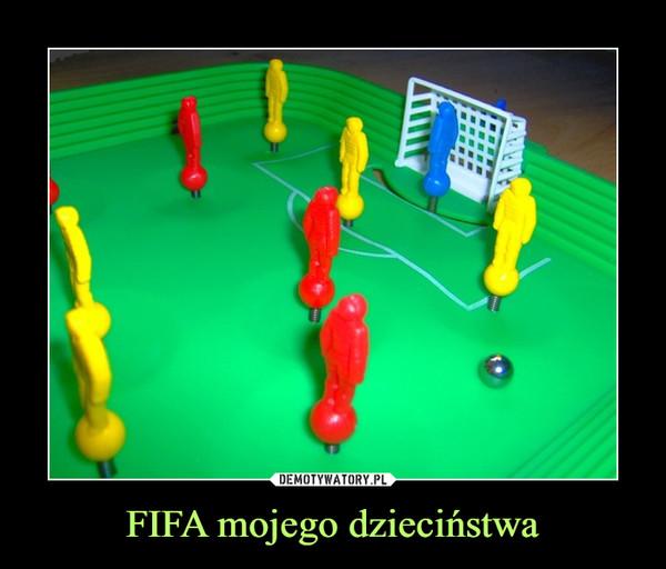 FIFA mojego dzieciństwa –