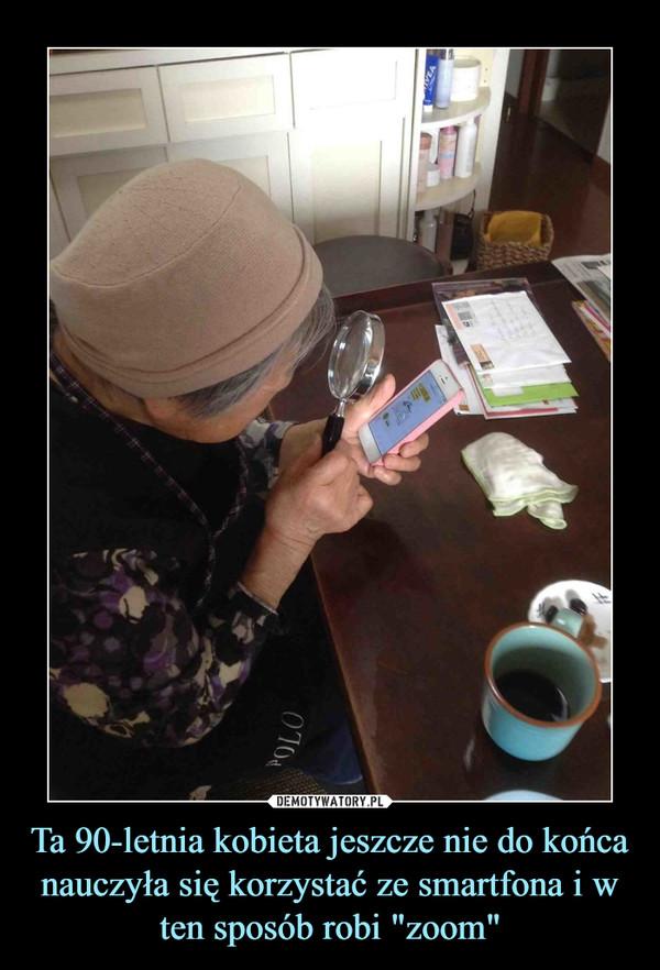 """Ta 90-letnia kobieta jeszcze nie do końca nauczyła się korzystać ze smartfona i w ten sposób robi """"zoom"""" –"""