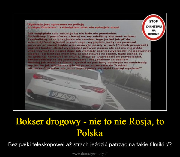 Bokser drogowy - nie to nie Rosja, to Polska – Bez pałki teleskopowej aż strach jeździć patrząc na takie filmiki :/